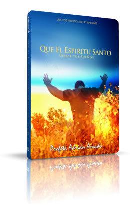 Que el espíritu santo abrase tus sueños