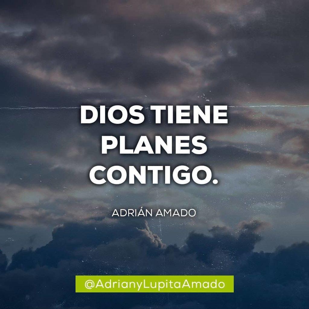 Frases Adrian y Lupita Amado-Dios tiene planes contigo