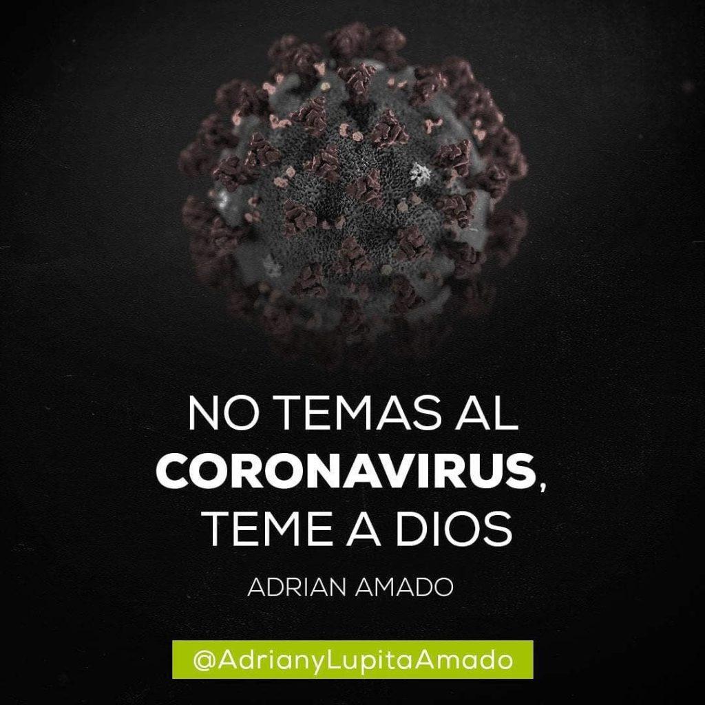 Frases Adrian y Lupita Amado-no temas al coronavirus teme a Dios