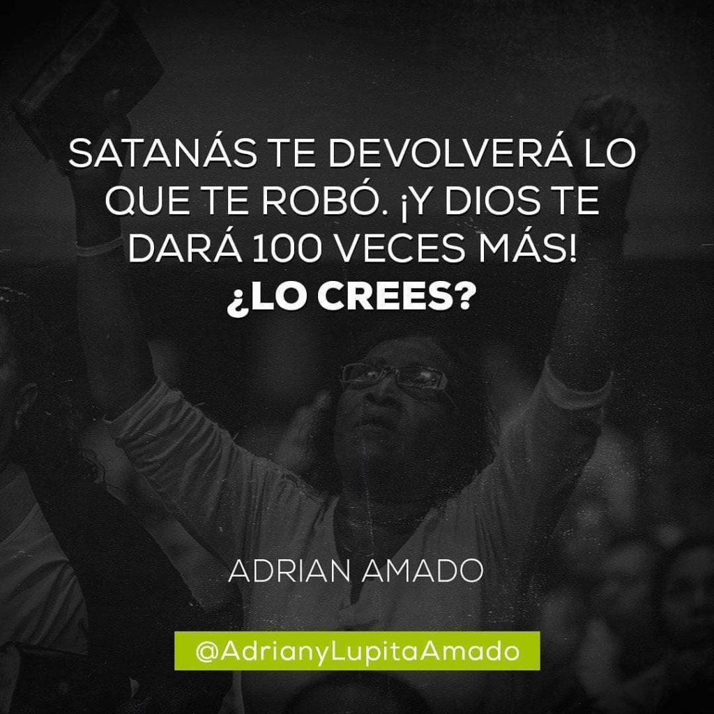 Frases Adrian y Lupita Amado-satanas te devolvera lo que te robo y Dios te dara 100 veces mas