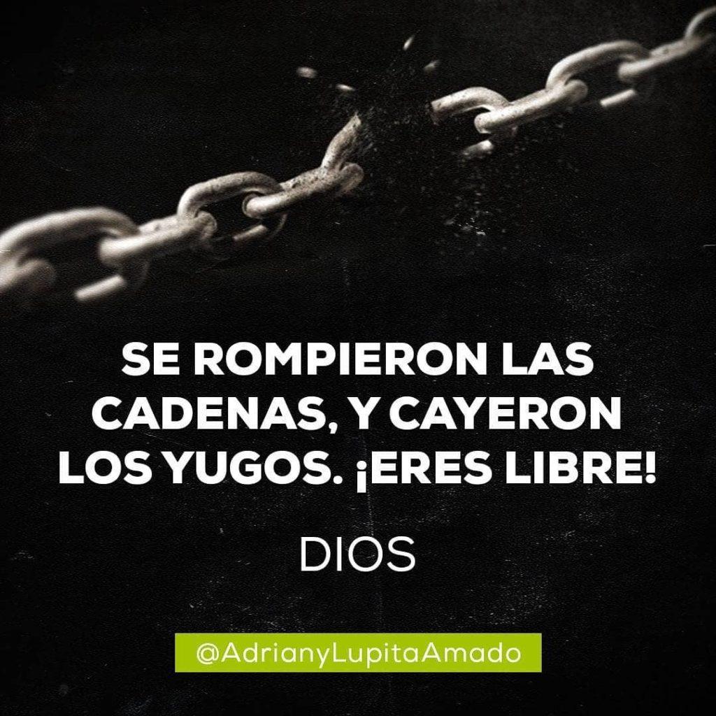Frases Adrian y Lupita Amado-se rompieron las cadenas y cayeron los yugos eres libre