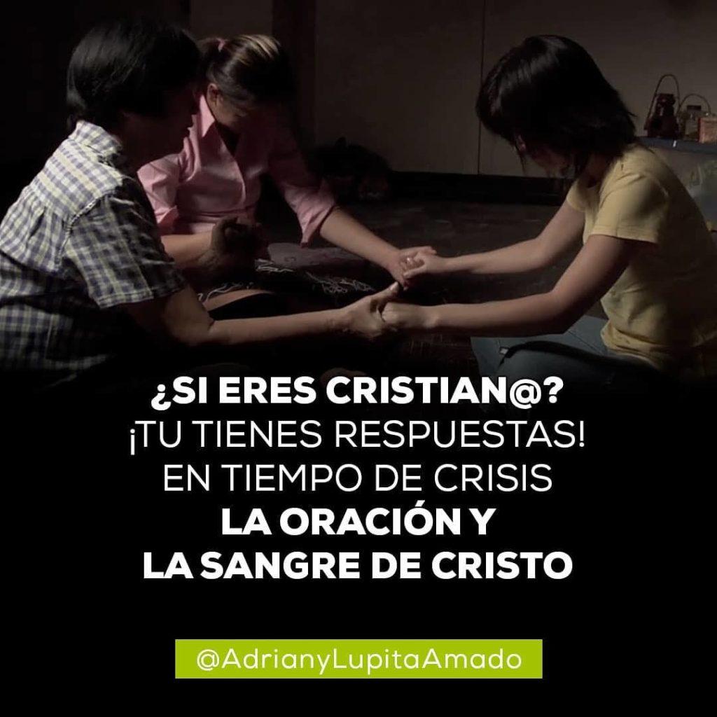 Frases Adrian y Lupita Amado-si eres cristiano tu tienes respuestas en tiempo de crisis la oracion y la sangre de cristo